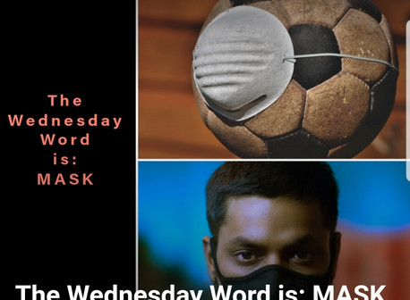 The Wednesday Word is: MASK
