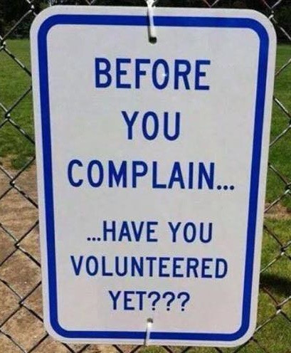Before You Complain... Have you volunteered yet?