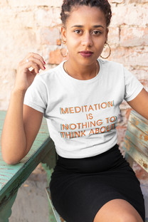 Meditation is Not What You Think tee