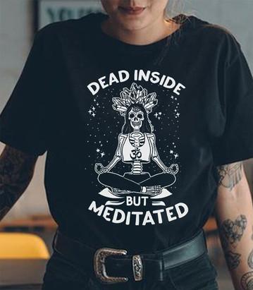 Dead Inside But Meditated women's tee
