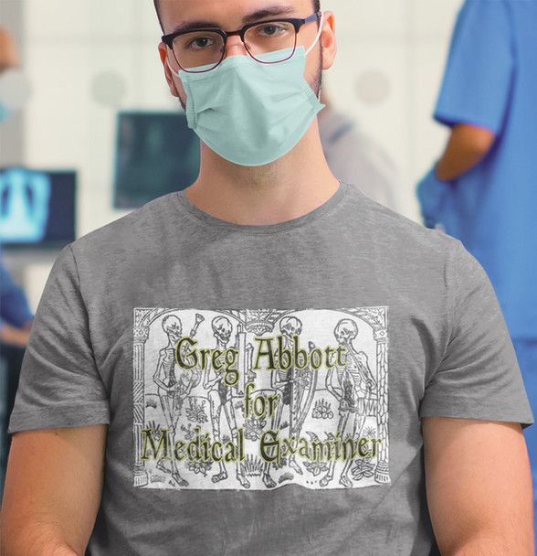 Greg Abbott for Medical Examiner unisex cotton tee