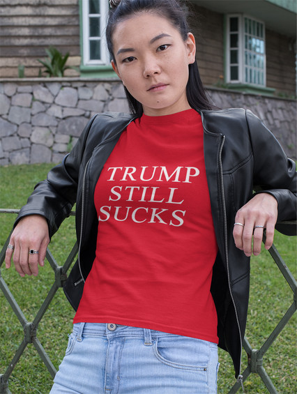 Trump Still Sucks unisex cotton tee
