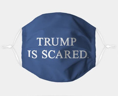Trump is Scared face mask