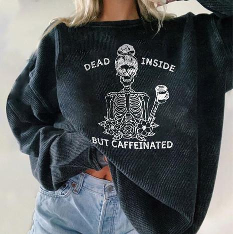 Dead Inside But Caffeinated Women's Oversize Sweatshirt