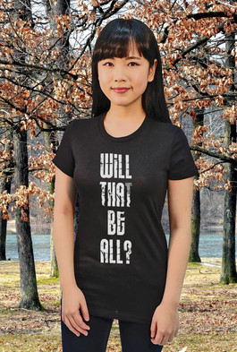 Will That Be All ladies tee