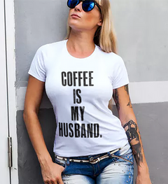 Coffee is my husband ladies t-shirt.png