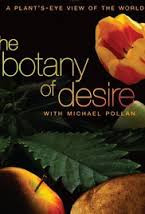 The Botany of Desire--A plant's eye view of the world
