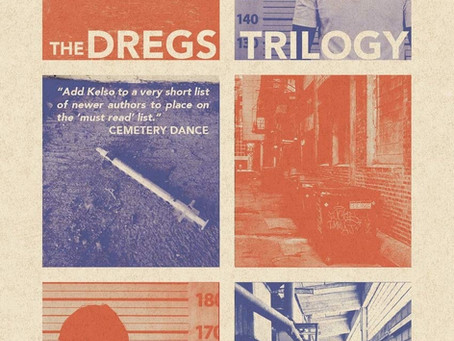 Review: The Abject Transmutation of Chris Kelso: The Dregs Trilogy