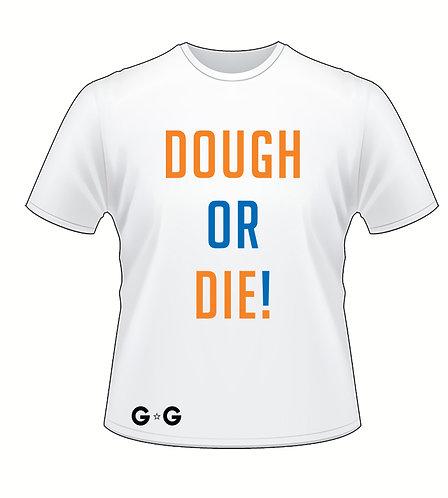 Dough or Die NY Tee