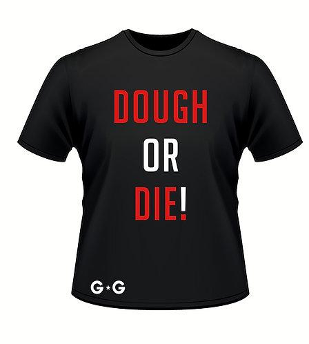 Dough or Die Tee