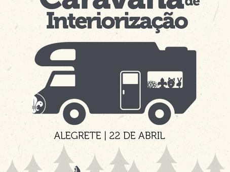 Programação Caravana de Interiorização no Alegrete