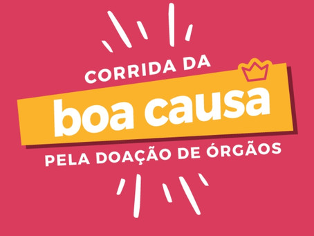 CORRIDA DA BOA CAUSA PELA DOAÇÃO DE ÓRGÃOS
