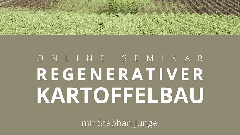 Regenerative Kartoffelanbau - Online-Seminar