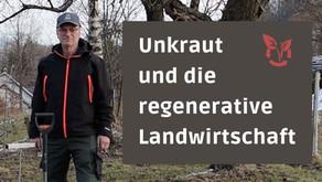 Regenerative Landwirtschaft und das Unkraut