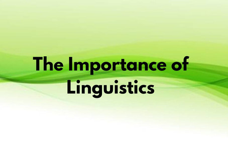 The Importance of Linguistics
