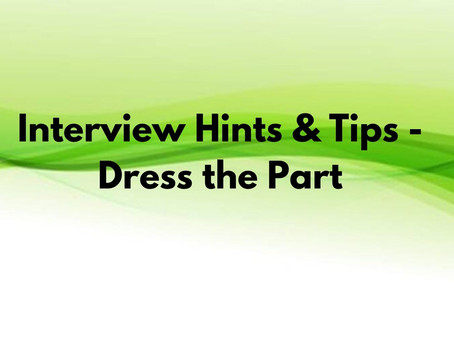Interview Hints & Tips - Dress the part