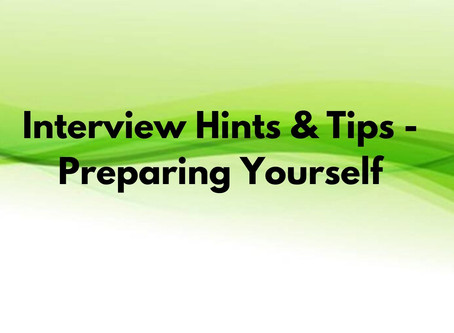 Interview Hints & Tips - Preparing yourself