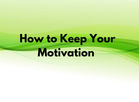 How to keep your motivation!