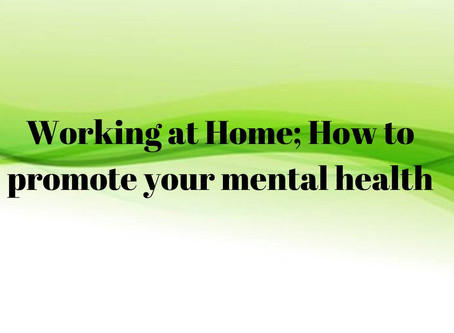 Working at Home; How to promote your mental health
