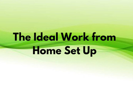 The Ideal Work from Home Set-Up