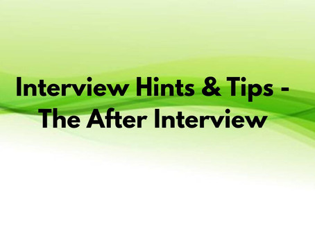 Interview Hints & Tips - The After Interview