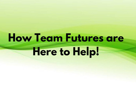 How Team Futures are here to help!