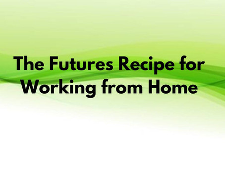 The Futures Recipe for Working from Home