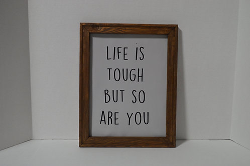 Life is Tough But So are You