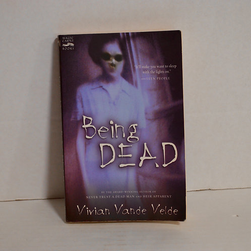 """Being Dead"" by Vivian Vande Velde Paperback"