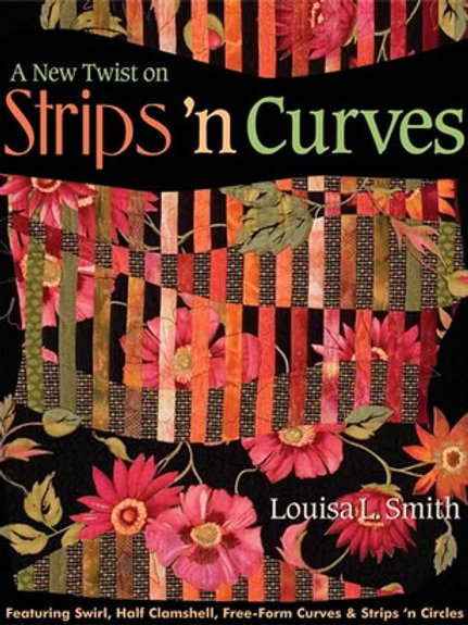 A New Twist on Strips 'n Curves by Louisa L. Smith