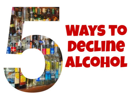 5 WAYS TO DECLINE ALCOHOL FOR THOSE IN EARLY RECOVERY