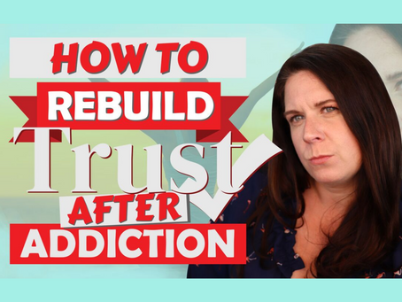 Rebuilding Trust In Addiction Recovery