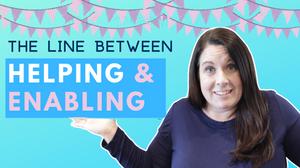 enabling vs. helping