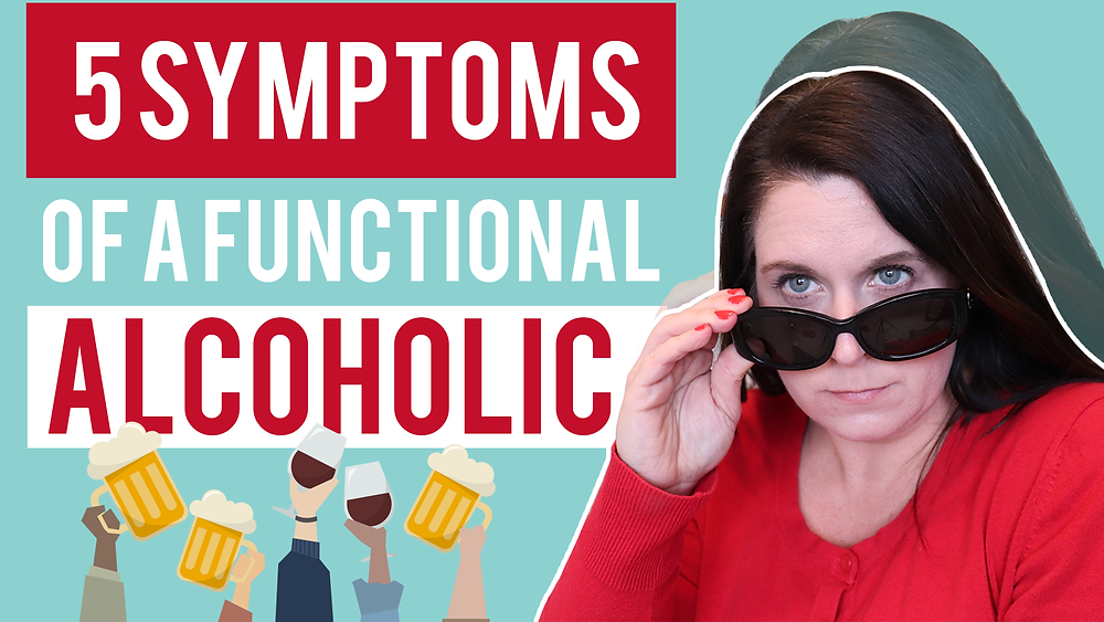 Symptoms of a functional alcoholic
