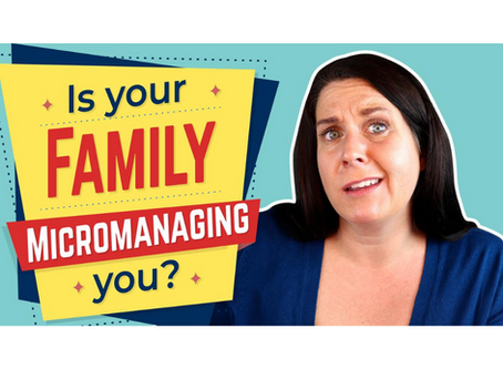 Are You Being Micromanaged by Your Family?