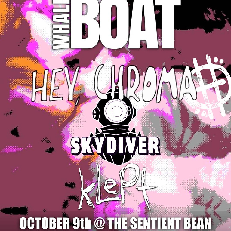 Whaleboat, Hey Chroma, Skydiver, Klept at The Sentient Bean