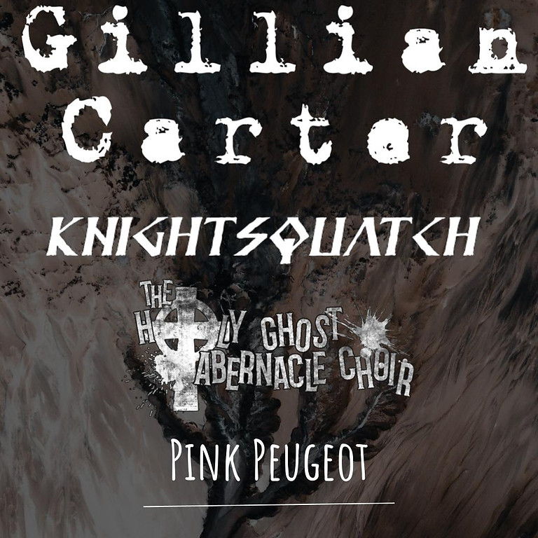 Gillian Carter, Knightsquatch, The Holy Ghost Tabernacle Choir, Pink Peugeot at Sentient Bean