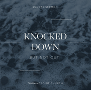 Knocked Down, But Not Out