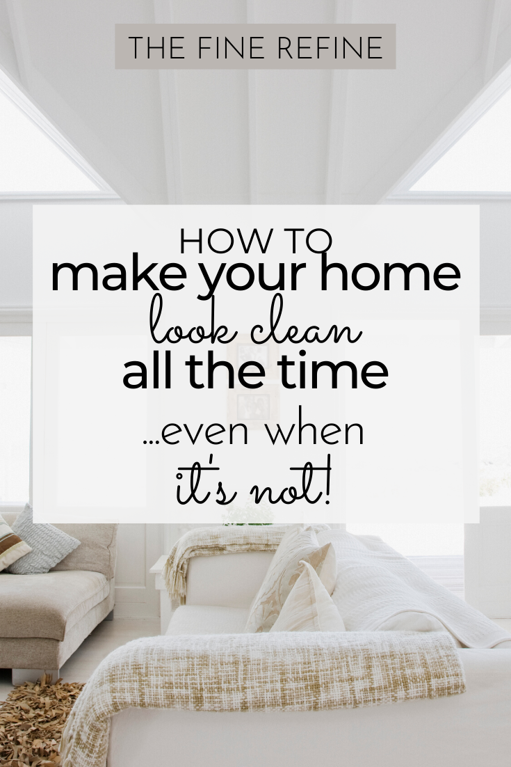 make your home look clean
