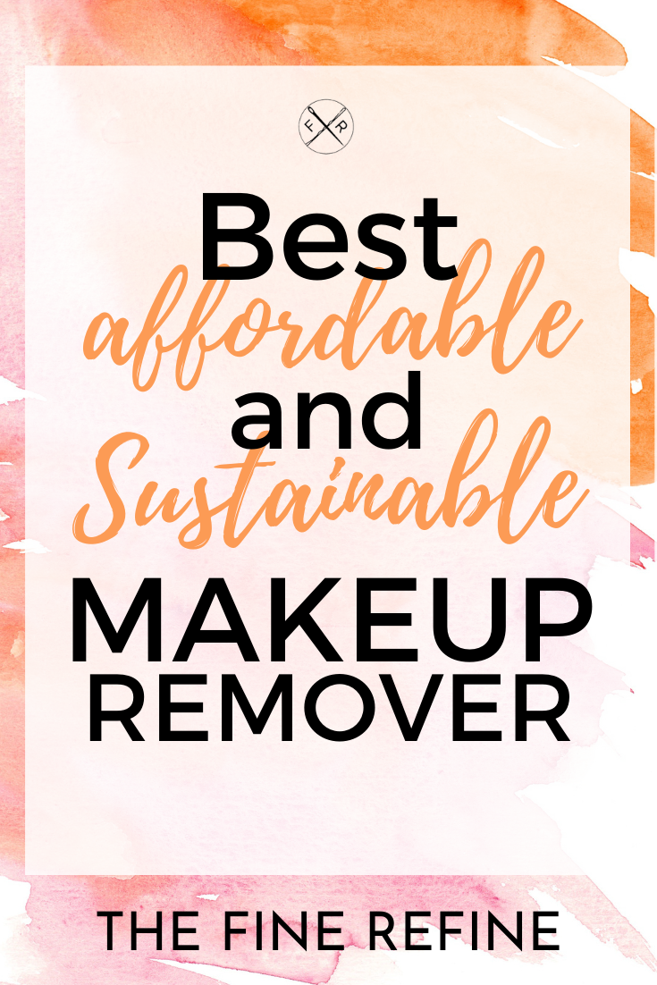 Best make up remover affordable and sustainable