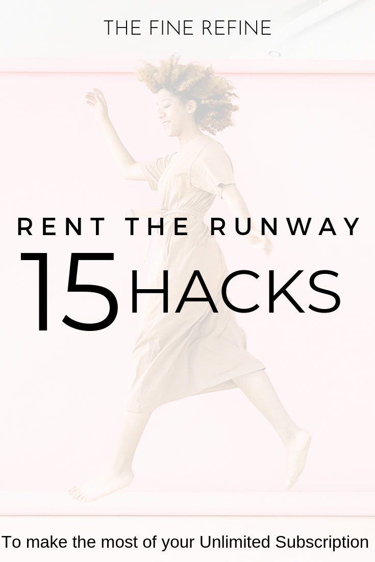 Rent The Runway 15 hacks to make the most of your unilimited subscription.