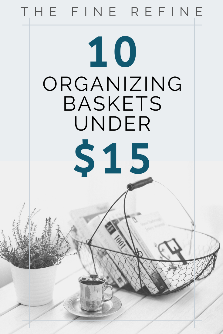 professional organizer shares 10 organizing baskets under $15 perfect for your home