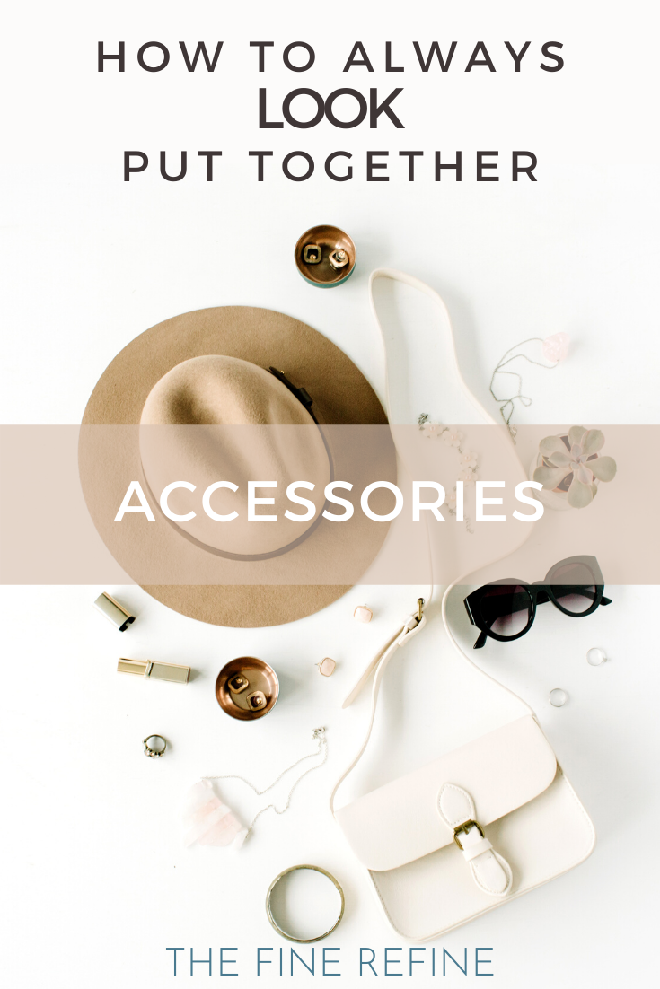 how to look put together accessories