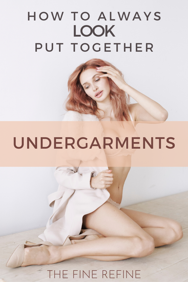 https://www.thefinerefine.com/post/how-to-look-put-together-undergarments