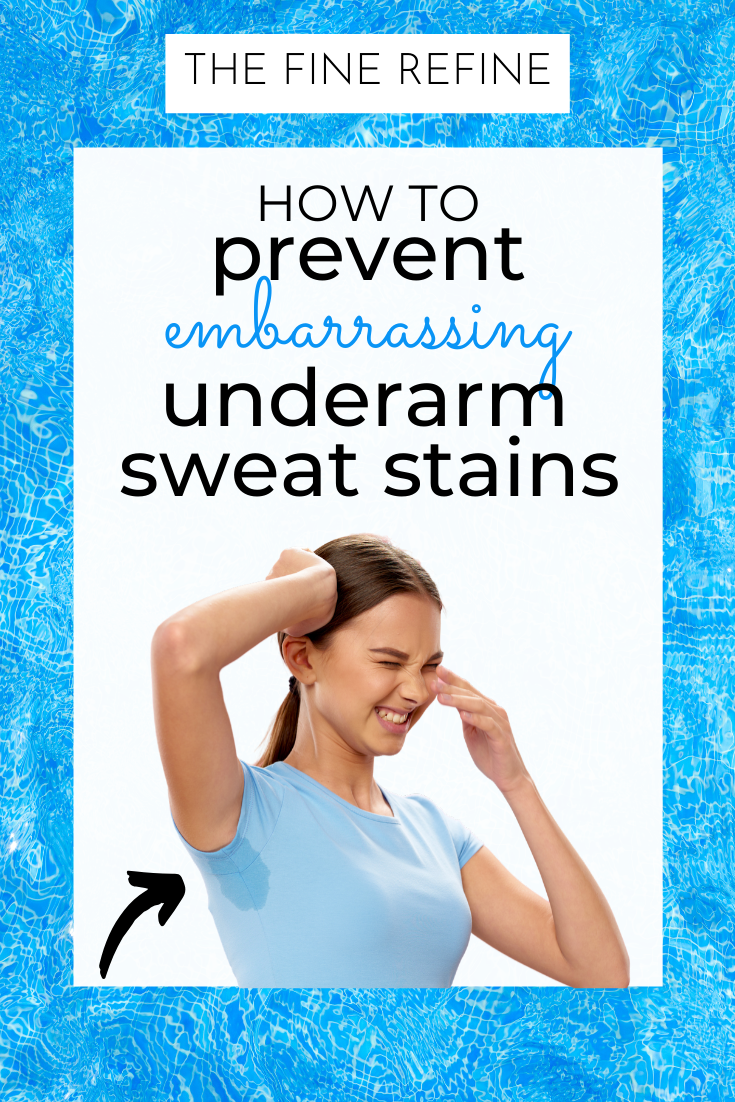 prevent embarrassing underarm sweat stains and pit stains