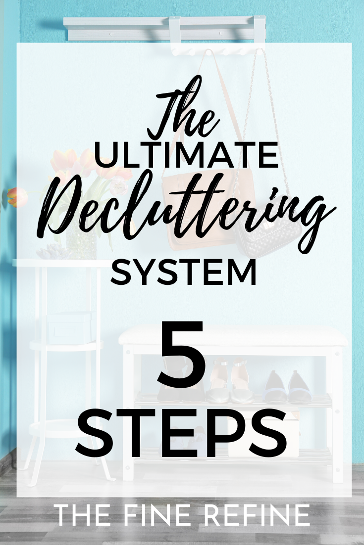 The ultimate home decluttering system 5 steps