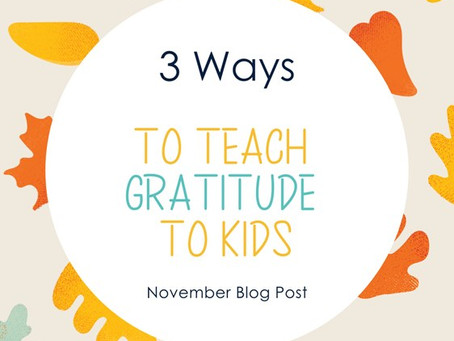 Three Ways to Teach GRATITUDE to Kids!