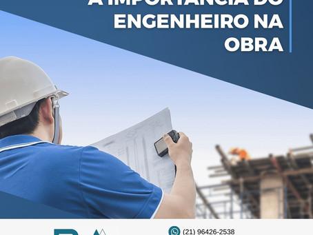 A IMPORTÂNCIA DO ENGENHEIRO NA OBRA