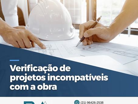 Verificação de projetos incompatíveis com a obra.