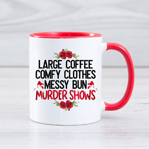 Large Coffee Comfy Clothes Messy Bun And Murder Shows Mug